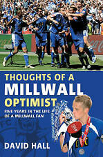 Thoughts of a Millwall Optimist: Five Years in the Life of a Millwall Fan,David