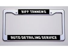 """BACK TO THE FUTURE FANS """"BIFF TANNEN'S/AUTO DETAILING..."""" LICENSE PLATE FRAME"""
