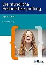 Die mündliche Heilpraktiker-Prüfung von Holler, Arpana T... | Buch | Zustand gut