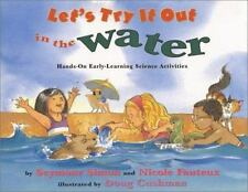 Let's Try It Out in the Water : Hands-On Early-Learning Science Activi-ExLibrary
