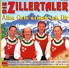 DIE ZILLERTALER : ALLES GUTE WÜNSCH' ICH DIR / CD - NEUWERTIG