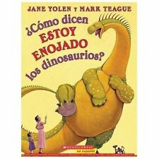Como Dicen Estoy Enojado los Dinosaurios? by Jane Yolen (2014, Paperback)