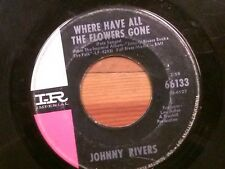 """JOHNNY RIVERS 45 RPM """"Where Have All the Flowers Gone""""""""Love Me While You Can"""" G+"""