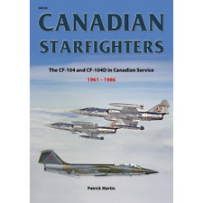 Canadian Starfighters: (F-104) CF-104 CF-104D in Canadian Service (AirDoc book)