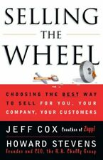 Selling the Wheel Choosing the Best Way to Sell for You, Your C... 9780684856018