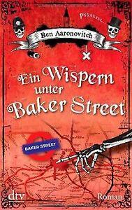 Ein Wispern unter Baker Street: Roman von Aaronovitch, Ben | Buch | Zustand gut