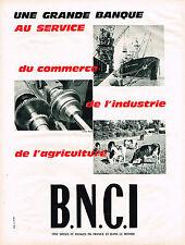 PUBLICITE ADVERTISING  1963   BNCI   banque au service du commerce & Industrie