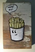 N Scott Carroll French Fries Mange Moi Eat Me wood folk pop lowbrow art painting