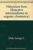 Halonium Ions by Olah, George A.