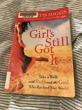 The Girl's Still Got it: Take a Walk with Ruth - Liz Curtis Higgs