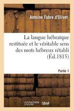 La Langue Hebraique Restituee Et Le Veritable Sens Des Mots Hebreux Retabli. 1er