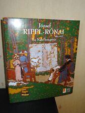 JOZSEF RIPPL-RONAI 1861-1927 - LE NABI HONGROIS - 1999 - ART - PEINTURE