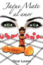 Jaque Mate Al Amor by Oscar Lucena (2008, Paperback)