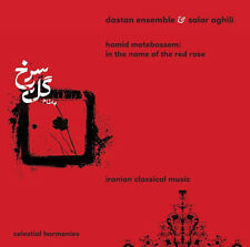 IN THE NAME OF THE RED ROSE: IRANIAN CLASSICAL MUSIC