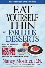 Eat Yourself Thin With Fabulous Desserts: Sugar Free Low Carb Recipes-ExLibrary