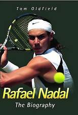 Rafael Nadal: The Biography by Tom Oldfield (Hardback) New Book