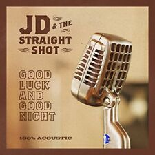 JD and The Straight Shot - Good Luck And Good Night [CD]