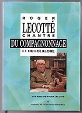 HOMMAGE ROGER LECOTTE COMPAGNONNAGE FOLKLORE ETHNOLOGIE DEDICACE PAR C. CHENAULT