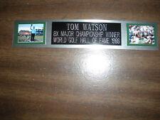 TOM WATSON (GOLF) NAMEPLATE FOR AUTOGRAPHED BALL DISPLAY/FLAG/PHOTO