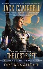 The Lost Fleet: Beyond The Frontier: Dreadnaught: By Jack Campbell