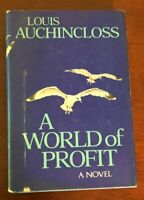 Vintage 1968 A World of Profit: A Novel by Louis Auchincloss Hardcover