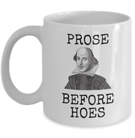 Book lover mug - Prose before hoes Funny William Shakespeare quote library gift