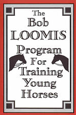 The Bob Loomis Program For Training Young Horses - DVD // New Lower Price!!