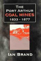 The Port Arthur Coal Mines 1833 - 1877