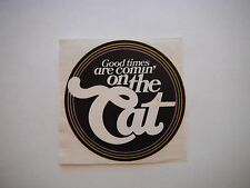 """Vintage NOS Arctic Cat """"Good Times Are Comin' On The Cat"""" Decal"""
