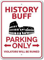 History Buff Sign, History Buff Gift, History Buff Parking Sign ENSA1002912