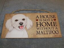 """A House is Not A Home Without A Maltipoo""  5x10 Wooden Dog Sign L@@K"