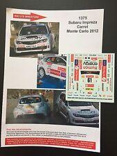 DECALS 1/43 SUBARU IMPREZA CARRET RALLYE MONTE CARLO 2012 RALLY WRC