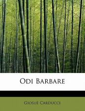 Odi Barbare (italian Edition): By Giosu? Carducci