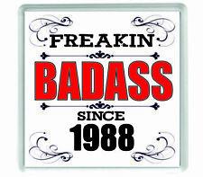 10877 Freakin badass since 1988 acrylic drinks coaster