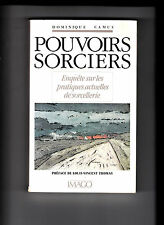 Pouvoirs sorciers -Enquête sur les pratiques actuelles de sorcellerie -D.Camus