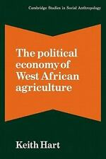 The Political Economy of West African Agriculture (Cambridge Studies in Social a