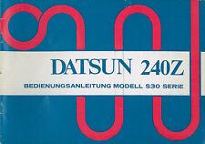 1973 DATSUN 240Z BETRIEBSANLEITUNG BORDBUCH BEDIENUGSANLEITUNG HANDBUCH DEUTSCH