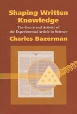 Shaping Written Knowledge: The Genre and Activity of the Experimental Article in