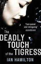 The Deadly Touch Of The Tigress: 1 (Ava Lee), Hamilton, Ian, New Book