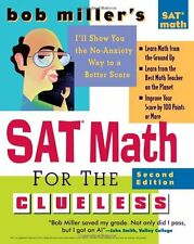Bob Millers SAT Math for the Clueless, 2nd ed: The Easiest and Quickest Way to