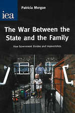 Very Good, War Between the State and the Family: How Government Divides and Impo
