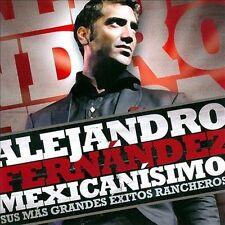 Mexicanisimo-Sus mas Grandes Exitos Rancheros/Alejandro Fernandez