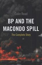 BP and the Macondo Spill : The Complete Story by Colin Read (2011, Hardcover)