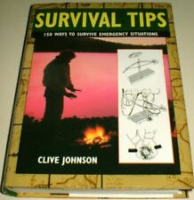 Survival Tips: 150 Ways to Survive Emergency Situations (Expert Guide)-Clive Jo