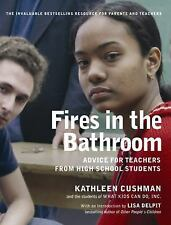 Fires in the Bathroom : Advice for Teachers from High School Students by...
