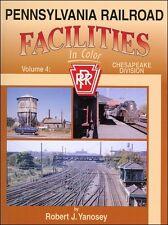 Pennsylvania Railroad Facilities In Color Volume 4: Chesapeake Division