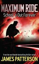 Maximum Ride: School's Out Forever,James Patterson