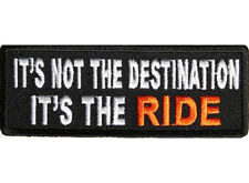 IT'S NOT THE DESTINATION Embroidered Jacket Vest Funny Biker Saying Patch Emblem
