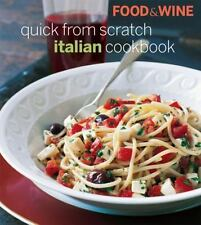 Food & Wine Quick From Scratch Italian Cookbook