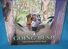Going Bush ~ Nadia Wheatley & Ken Searle. Hb  HOPE  Beautiful  HARMONY inspiring